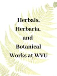 12. Herbals, Herbaria, and Botanical Works at WVU