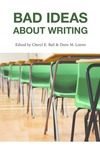 Bad Ideas About Writing by Cheryl E. Ball and Drew M. Loewe